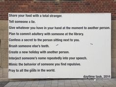 Koki Tanaka, part of the project How To Live Together. I like this as another strategy to bring instruction pieces to people. change of context changes the understanding of it, too. Living Together, People Change, Person Sitting, Angst, Someone Elses, Art Pieces, The Secret, Bring It On