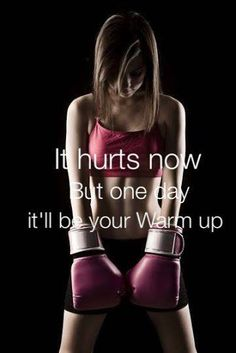 It hurts now, but one day it'll be your warm up!