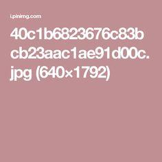 40c1b6823676c83bcb23aac1ae91d00c.jpg (640×1792)