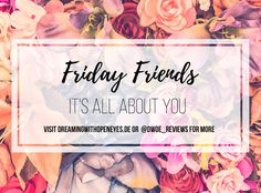 Friday Friends: It's all about You