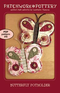 Butterfly Potholder- $10.00- Download this digital PDF pattern, print it out, assemble it into a little pattern booklet, and have fun sewing! PatchworkPottery patterns include metric conversion chart, stitches & terms section, illustrated step-by-step instructions, and full size templates.