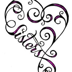 """Sisters Heart Infinity Sign Tattoo by ~Metacharis on deviantART.change the """"Sisters"""" to her name instead. Alfabeto Tattoo, Muster Tattoos, Sick Tattoo, Tattoo Kids, Sisters By Heart, Sister Love, Big Sis, Sister Sister, Sister Friends"""