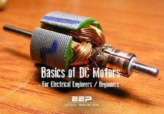 Basics of DC Motors For Electrical Engineers – Beginners Engineering Technology, Electronic Engineering, Electrical Engineering, Engineering Science, Chemical Engineering, Electrical Wiring, Diy Electronics, Electronics Projects, Motor Arduino