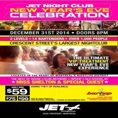 New Years Eve at Jet Night Club, 2020 Crescent, Montreal Quebec, H3G 2B8, Canada on Dec 31, 2014 to Jan 01, 2015 at 8:00pm to 4:00am. Your Ticket Includes: - 7 Hours Of Unstoppable Party Vibe! Bottomless, Full VIP Treatment At The Bar (Tips Not Included) - Multi Level Complex - Fully Decorated Venue-  Party Favors For Everyone- Huge Dance Floor  - Over 1,000 People - Live Countdown On Giant Screens From Time Square.  URL: Booking: http://atnd.it/18760-1  Category: Nightlife, Price: See…