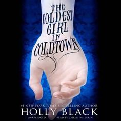 The Coldest Girl in Coldtown , Holly Black | The 21 Best YA Books Of 2013