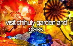 bucket list #chihuly.. I would love to see his work all around the world. Favorite artist ever.