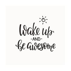 Art Print: Lettering Quotes Motivation for Life and Happiness. Morning Motiva by Lelene : calligraphy quotes Lettering Quotes Motivation for Life and Happiness. Work Quotes, Quotes To Live By, Life Quotes, Sayings And Quotes, Wake Up Quotes, Love Quotes For Mom, Sun Kissed Quotes, Cute Sayings, Wake Up Early Quotes