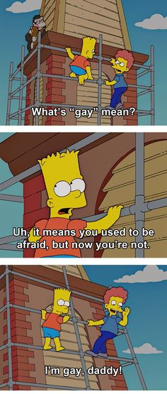 "That's the best thing the Simpson's ever had. ""I'm gay"""