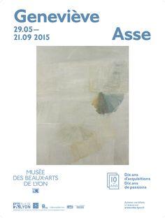 """Expo """"Geneviève Asse"""" dans le cadre de l'événement """"Dix ans d'acquisitions, dix ans de passions"""", du 29 mai au 21 septembre 2015"""