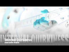 New Songs - Chad Garber - Internal Quirkiness (Original)