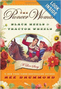 NEW BOOK- The Pioneer Woman- Black Heels to Tractor Wheels--A Love Story by Ree Drummond: 9780061997167: Amazon.com: Books #PioneerWoman #author #Cookbook