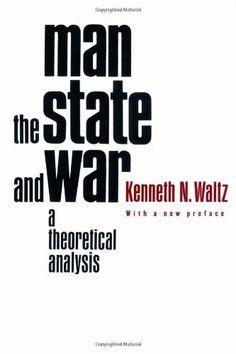 Man, the State and War - A Theoretical Analysis 2e de Kenneth N Waltz http://www.amazon.fr/dp/0231125372/ref=cm_sw_r_pi_dp_KY3Twb0QYWBWF