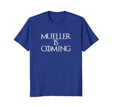 Mueller Is Coming T-shirt Cheeky Apparel anti trump shirt inspired by game of thrones https://www.amazon.com/dp/B07BR9R6G4/ref=cm_sw_r_pi_dp_U_x_P8UUAb71KC6VN