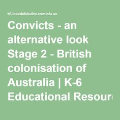 Convicts - an alternative look Stage 2 - British colonisation of Australia | K-6…