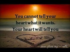 My heart told me!