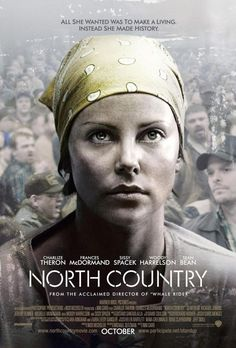 """""""North Country"""" is a 2005 American drama film directed by Niki Caro, starring Charlize Theron, Frances McDormand, Sean Bean, Richard… Streaming Movies, Hd Movies, Movies To Watch, Movies Online, Saddest Movies, Film Watch, Jeremy Renner, Charlize Theron, Beau Film"""