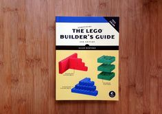 """""""The Unofficial LEGO Builder's Guide"""" Book – A Look Inside"""