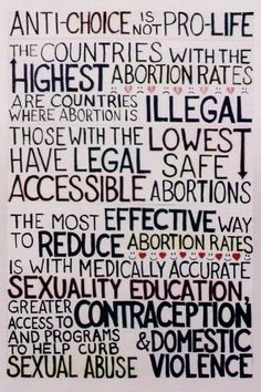 """If you believe making abortion illegal will make it stop, you are on a whole other level of existence."""