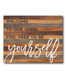 Courtside Market Welcome to Our Home Feel Free to Be Yourself Wrapped Canvas   zulily
