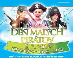 Presvedčiť sa vsobotu 2. júla otom, že piráti nebrázdia len morské hladiny avylodiť sa môžu pokojne aj pri Ružomberku. Vrekreačnej lokalite Hrabovo je pripravené športovo-zábavné dopoludnie pre deti,mládež icelé rodiny pod názvom Deň malých pirátov. Piráti sa dokonca rozhodli, že vstupné vyberať nebudú,