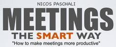 For those interested to lean how to organize more effective meetings