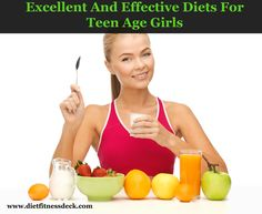 Excellent And Effective Diets For Teen Age Girls