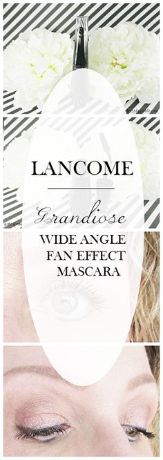 Notes from My Dressing Table: Lancome Grandiose Wide Angle Fan Effect Mascara | Review