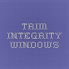 Trim - Integrity Windows