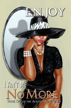 I Ain't Me No More:: Book One of the Always Diva Series by E.N. Joy