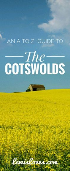 A to Z Guide, Cotswolds, Tourist, Place to Visit, Pinterest