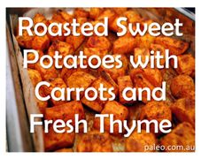 Recipe: Roasted Sweet Potatoes with Carrots and Fresh Thyme