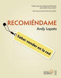 Recomiéndame: Saber Vender en la Red de Andy Lopata