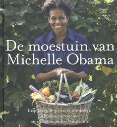 De moestuin van Michelle Obama - Michelle  Obama