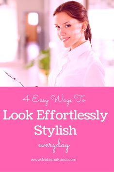 How To Look Effortlessly Stylish Everyday