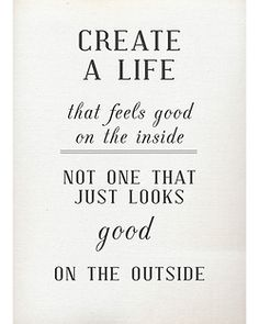 Create a life that is good