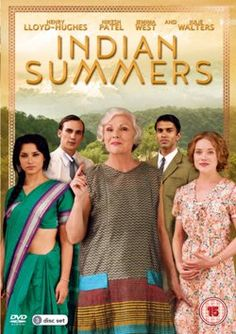 Indian Summers; (9 Episodes Mini-Series) -Sunday, September 27, 2015 at 9/8c on MASTERPIECE on PBS.