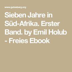 Sieben Jahre in Süd-Afrika. Erster Band. by Emil Holub - Freies Ebook