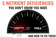 5 Nutrient Deficiencies you don't know you have!
