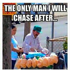 The only man I will chase after.