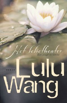 Het Lelietheater (Lulu Wang)--not sure what the book is about, but I love the lotus cover!