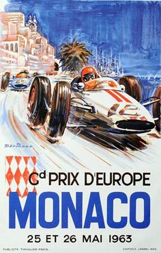 Grand Prix Monaco 1963 poster by Beligond. Lithography from ca Parisposters only offers original vintage posters. Art Deco Posters, Car Posters, Travel Posters, Course Vintage, Retro Poster, Poster Vintage, Monaco Grand Prix, Racing Events, Car Illustration