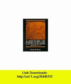 History of Civilization, A Prehistory to 1715 (Vol. I) (9780132283137) Robin W. Winks, Crane Brinton, John B. Christopher, Robert Lee Wolff , ISBN-10: 0132283131  , ISBN-13: 978-0132283137 ,  , tutorials , pdf , ebook , torrent , downloads , rapidshare , filesonic , hotfile , megaupload , fileserve