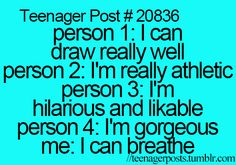 Its funny because its kinda true. However, its sad because I have breathing troubles. So I can barely breath...