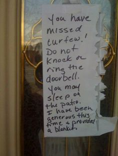 Missed Curfew Note  This is exactly why he furnished the tree house with all the necessary amenities.