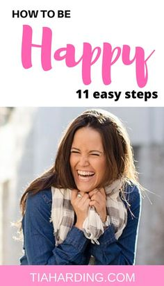 How to be happy in 11 easy steps. #happylife #loveyourself #happiness #tiaharding #selfimprovement