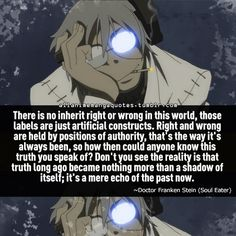 - Doctor Franken Stein (Soul Eater) quote! One of my favorite anime characters of all time!!! Of course, I have a lot of those! ;)