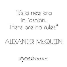 It's a new era in fashion. There are... For more #fashion #quotes go to stylishquotes.com