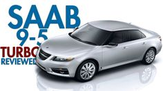 The All-New Saab 9-5 Turbo Reviewed