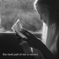 """""""The best part of me is hidden."""""""