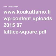 www.koukuttamo.fi wp-content uploads 2015 07 lattice-square.pdf